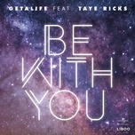 be with you (single) - getalife