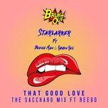 that good love (the saccharo mix) (single) - starlarker, beenie man, raven reii, reego
