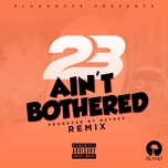 ain't bothered (sammy porter remix) (single) - 23 unofficial