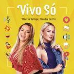 vivo so (single) - marcia fellipe, claudia leitte