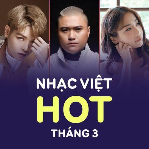 Nhạc Việt Hot Tháng 03 - 2018