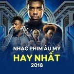 nhac phim au my hay nhat 2018 - v.a