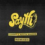 say hi remixes (single) - codeko, austin mahone
