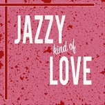 jazzy kind of love - v.a