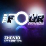 say something (the four performance) (single) - zhavia