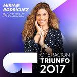 invisible (operacion triunfo 2017) (single) - miriam rodriguez