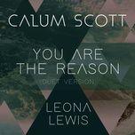 you are the reason (duet version) (single) - calum scott, leona lewis