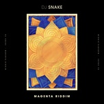 magenta riddim (single) - dj snake
