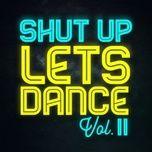 shut up lets dance (vol. ii) - v.a