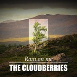rain on me (single) - the cloudberries