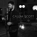 you are the reason (acoustic, 1 mic 1 take/live from abbey road studios) (single) - calum scott