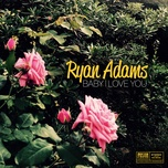baby i love you (single) - ryan adams
