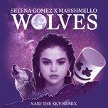 wolves (said the sky remix) (single) - selena gomez, marshmello