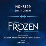 monster (from frozen: the broadway musical / first listen) (single) - caissie levy, john riddle, adam perry, noah j. ricketts, donald jones