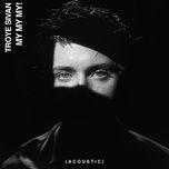 my my my! (acoustic single) - troye sivan