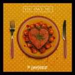 you owe me (single) - the chainsmokers