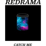 catch me (single) - redrama