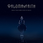 make your own kind of music (single) - paloma faith