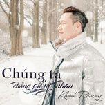 chung ta chang giong nhau (single) - khanh phuong