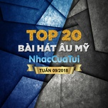 top 20 bai hat au my tuan 09/2018 - v.a