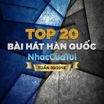 top 20 bai hat han quoc tuan 09/2018 - v.a