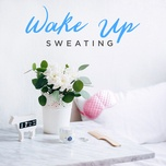 wake up sweating - v.a