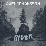river (instrumental) (single) - axel johansson