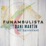 me inventare (version 2018) (single) - funambulista, dani martin