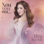 neu yeu em (single) - mya huynh
