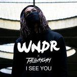 i see you (single) - wndr, taliwhoah