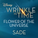 flower of the universe (from disney's a wrinkle in time) (single) - sade