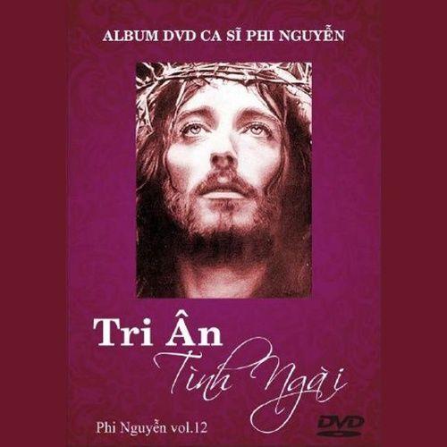 Tri Ân Tình Ngài (Vol.12 - 2010) - Phi Nguyễn