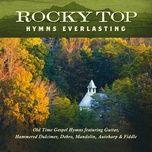 rocky top hymns everlasting - jim hendricks