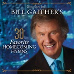 bill gaither's 30 favorite homecoming hymns - v.a