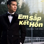 em sap ket hon (single) - truong the vinh