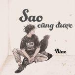 sao cung duoc (single) - binz