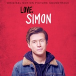love, simon (original motion picture soundtrack) - v.a