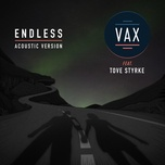 endless (acoustic version) (single) - vax, tove styrke