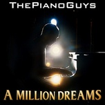 a million dreams (single) - the piano guys