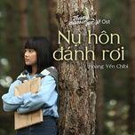 nu hon danh roi (thang nam ruc ro ost) (single) - hoang yen chibi