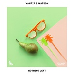 nothing left (single) - vanrip, watson