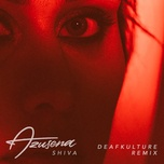 shiva (deafkulture remix) (single) - azusena
