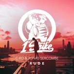 rude (single) - c-ro, jonas sercombe