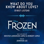 what do you know about love? (from frozen: the broadway musical / first listen) (single) - patti murin, jelani alladin