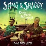 don't make me wait (dave aude remix) (single) - sting, shaggy