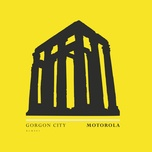 motorola (single) - gorgon city