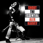 shout: the essential alex harvey - the sensational alex harvey band, alex harvey