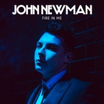 fire in me (single) - john newman
