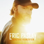 young forever (single) - eric paslay