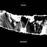 pregnant (single) - malaa